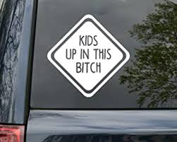 Amazon Com Minglewood Trading Kids Up In This Bitch Vinyl Decal Car Window Truck Minivan Die Cut Sticker 6w X 6h Inches Purple Automotive