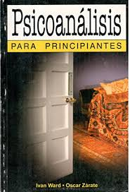 Psicoanalisis para principiantes / Psychoanalysis for Beginners by Ivan Ward