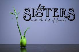 com sisters make the best of friends love family siblings