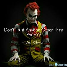 don t trust anyone other quotes writings by dev rijhwani
