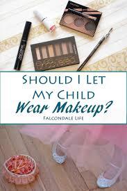 should i let my child wear makeup