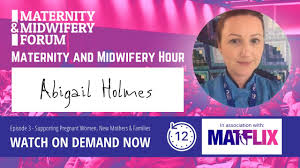 Abigail Holmes: Supporting Pregnant Women, New Mothers & Families  #MidwiferyHour - YouTube