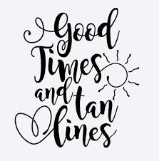 Good Times And Tan Lines Decal Vinyl Decal Summer Decal Summer Decal Cricut Projects Vinyl Yeti Decals