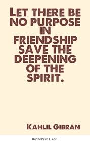 kalil gibran quotes more friendship quotes love quotes