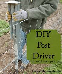 Diy Post Driver For Metal Fence Posts Montana Homesteader Metal Fence Posts Fence Post Installation Metal Fence