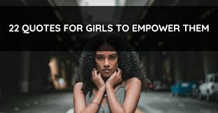 quotes for girls to empower them