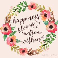 happiness blooms from in happy quote inspiration flower
