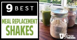 9 best meal replacement shakes healthy