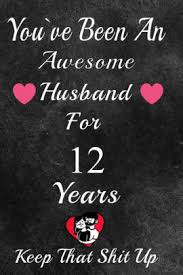 an awesome husband for 12 years