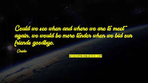 goodbye for now see you soon quotes top famous quotes about
