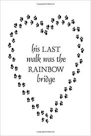 his last walk was the rainbow bridge dog loss journal grief