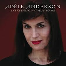 Adele Anderson - Everything Happens to Me by Adele Anderson (2011 ...