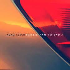 Adam Czech - Telebimy | Play on Anghami