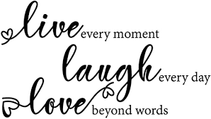 Amazon Com My Vinyl Story Live Every Moment Laugh Every Day Love Beyond Words Inspirational Wall Decal Motivational Office Decor Quote Inspired Motivated Positive Wall Art Vinyl Wall Decal School Classroom Home