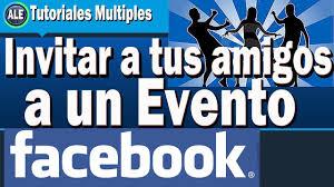 Como Invitar A Todos Tus Amigos A Un Evento En Facebook Youtube