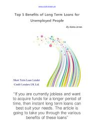 5 benefits of long term loans for unemployed people