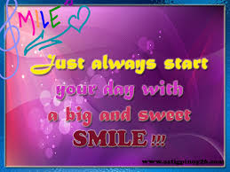 just always start your day a big and sweet smile good