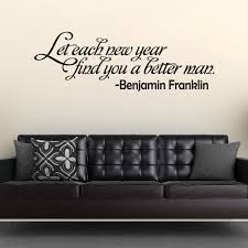 Let Each New Year Find You A Better Man Benjamin Franklin Quote Decal