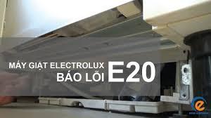 Máy giặt Electrolux báo lỗi E20: Nguyên nhân và Cách khắc phục