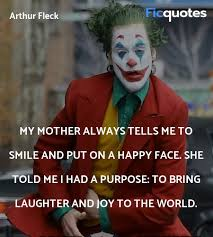 my mother always tells me to smile and put on a joker quotes