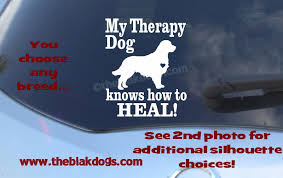 Car Decal Dog Decal Vinyl Sticker My Therapy Dog Knows How To Heal Blakdogs Vinyl Designs