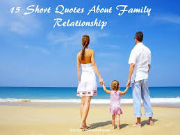 short quotes about family relationship