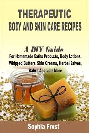 theutic body and skin care recipes