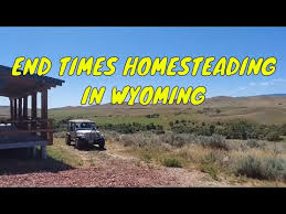 wyoming end times homesteading real