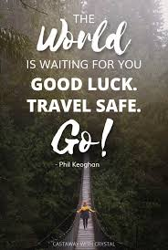 safe journey quotes and wishes to inspire and show you care