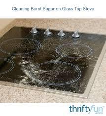burnt sugar on a smooth top stove