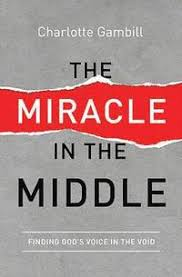 The Miracle in the Middle - Charlotte Gambill - Häftad (9780849921988) |  Bokus