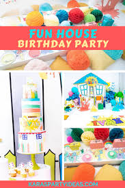 party ideas fun house birthday party