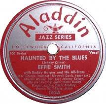 78 RPM - Effie Smith - Haunted By The Blues / What You Puttin' Down -  Aladdin - USA - 152