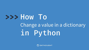 value in a dictionary in Python ...