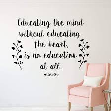 Removable Vinyl Sticker For Bedroom Educating The Mind Without Educating The Heart Gold Yellow Aristotle Educational Quote Wall Decal Classroom Playroom Decor White Black Homeschool Wall Stickers Handmade Products