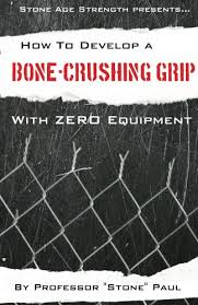 Pdf How To Develop A Bone Crushing Grip With Zero Equipment Superior Strength With Zero Equipment Book 1 Epub Marshalastor