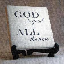 god is good all the time prayer quotes home facebook