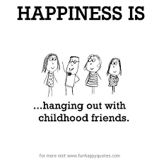 happiness is hanging out childhood friends funny happy