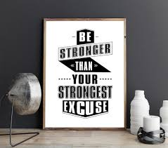 Be Stronger Than Your Strongest Excuse Motivation Inspirational Poster Wall Art Ebay