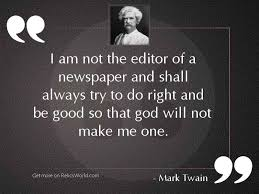 i am not the editor inspirational quote by mark twain