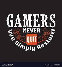 gamer quotes and slogan good for tee gamers never vector image