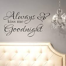 Amazon Com Rfvtgb Always Kiss Me Goodnight Quotes Vinyl Wall Decal Home Decor Family Wall Art 14 In High 26 In Wide Matte Black Home Kitchen
