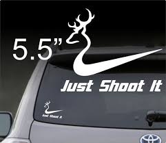 Just Shoot It Nike Browning Themed Decal Sticker By Dieseldecal Theme Nike Decals Stickers