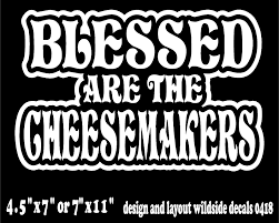 Oracal Blessed Are The Cheesemakers Decal Monty Python Car Window Funny Vinyl Sticker