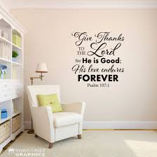 Amazon Com Give Thanks To The Lord Wall Decal Bible Verse Quote Christian Decor Psalm 107 1 Handmade