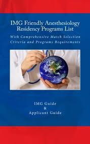 Adeline Dixon: PDF IMG Friendly Anesthesiology Residency Programs List:  With Comprehensive Match Selection Criteria and Programs Requirements  Download