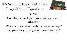 8 6 solving exponential and logarithmic