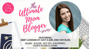 The Ultimate Mom Blogger Abby Lawson at Just a Girl and her Blog | They  Call Me Blessed