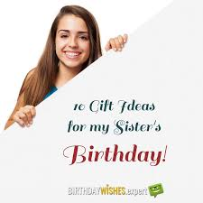 10 birthday gift ideas that your sister
