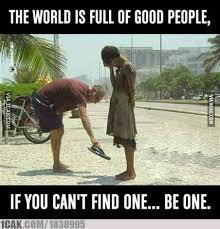 quote hari ini dunia penuh dengan orang baik jika kau tidak bisa